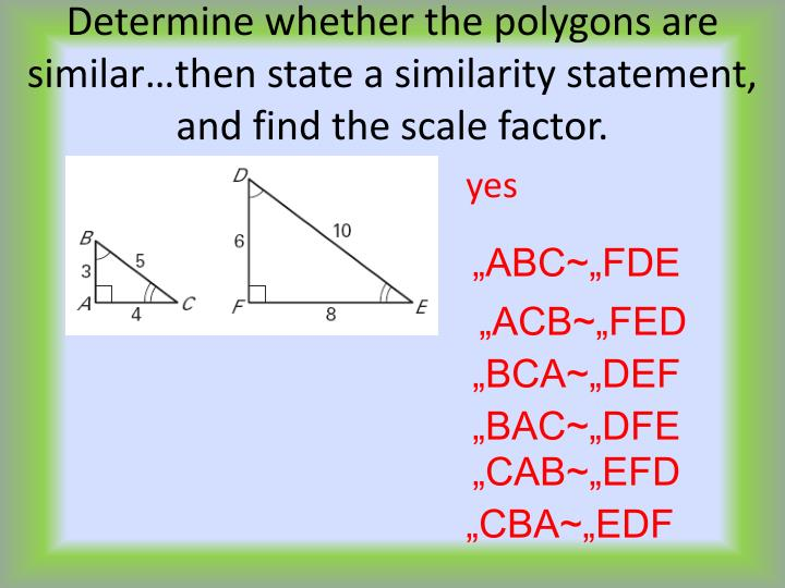 Determine whether the polygons are similar…then state a similarity