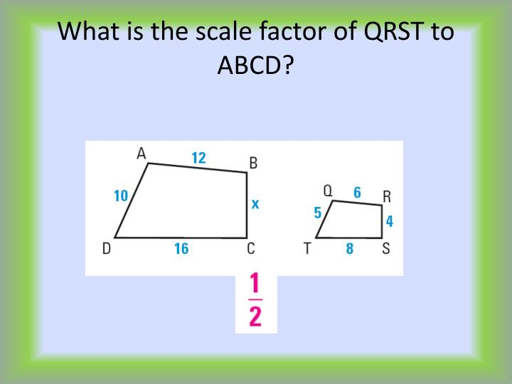 What is the scale factor of QRST to ABCD?