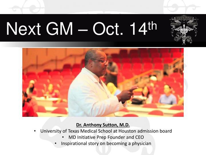 Next GM – Oct. 14