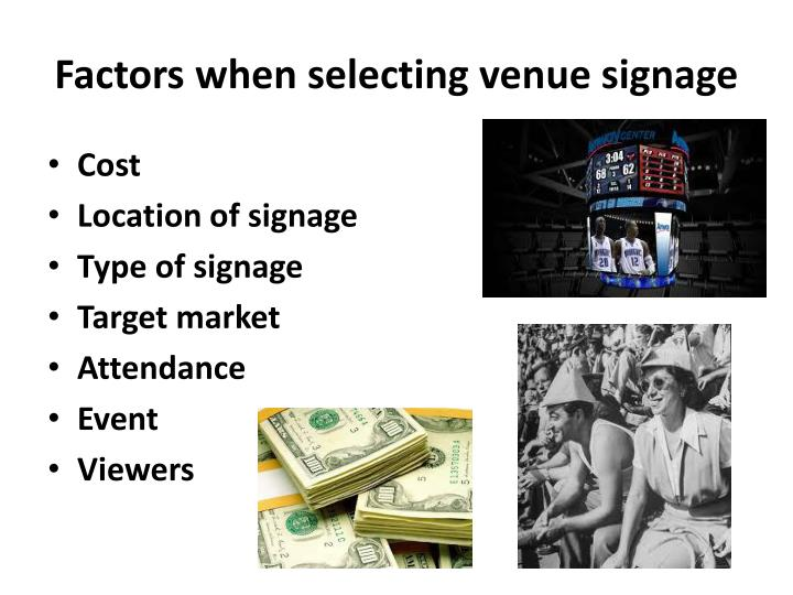 Factors when selecting venue signage