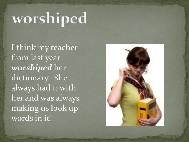 worshiped