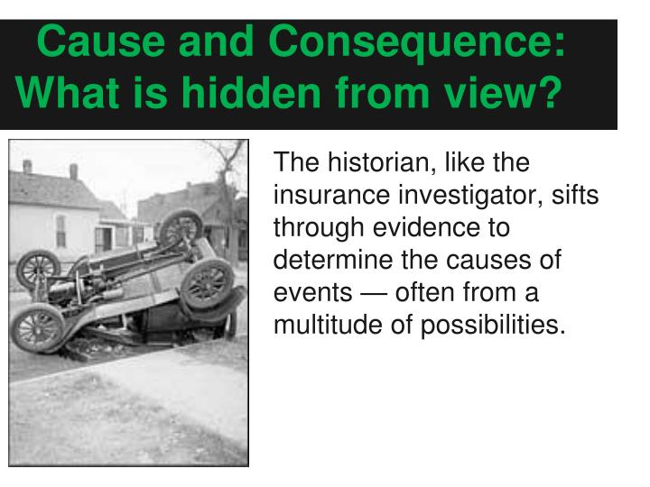 Cause and Consequence: What is hidden from view?
