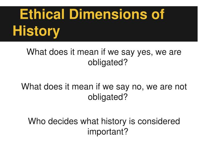 Ethical Dimensions of History