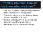 primary sources how do we know what we know