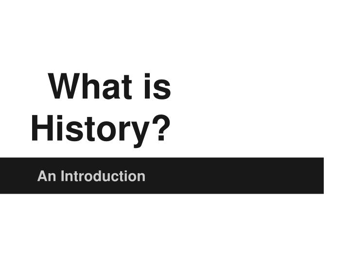 what is history