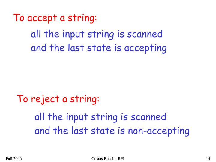 To accept a string: