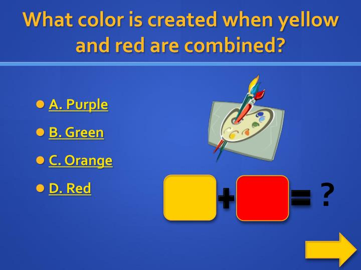 What color is created when yellow and red are combined?