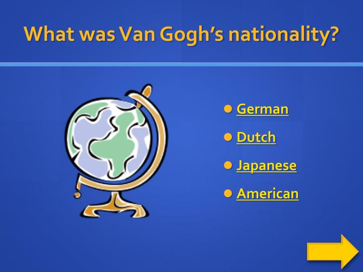What was Van Gogh's nationality?