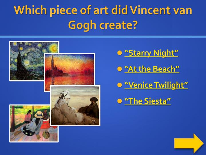 Which piece of art did Vincent van Gogh create?