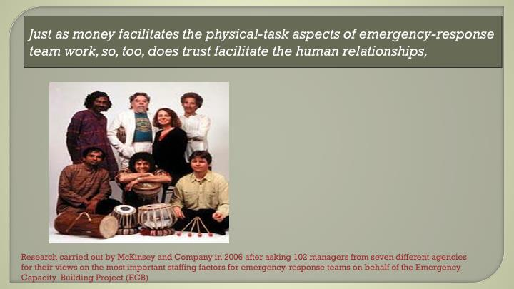 Just as money facilitates the physical-task aspects of emergency-response