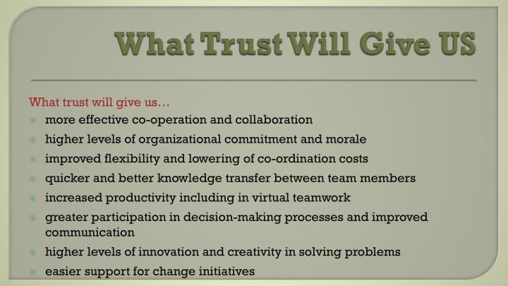 What Trust Will Give US
