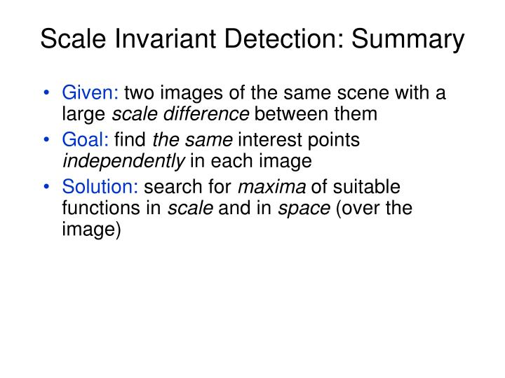 Scale Invariant Detection: Summary
