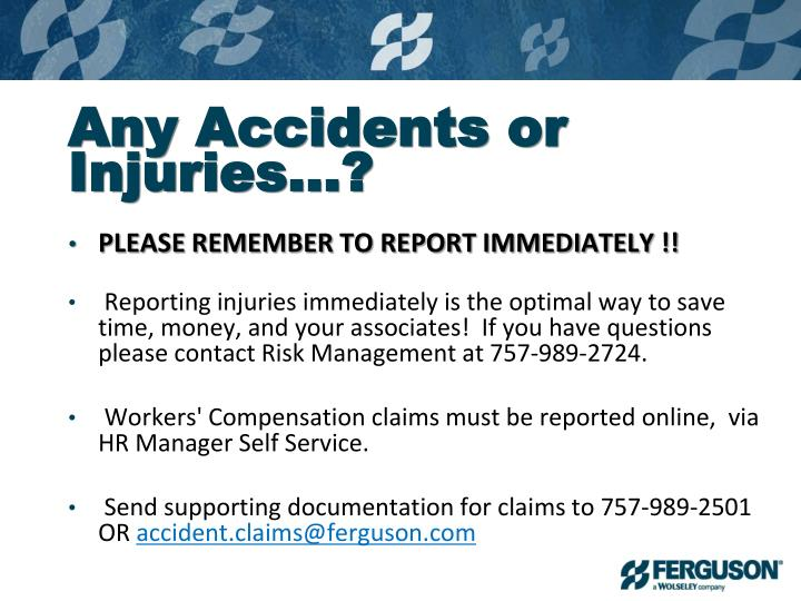 Any accidents or injuries