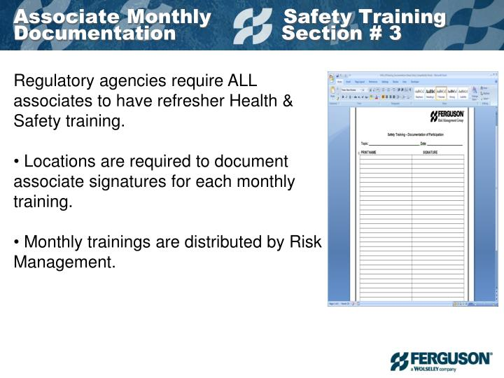 Regulatory agencies require ALL associates to have refresher Health & Safety training.