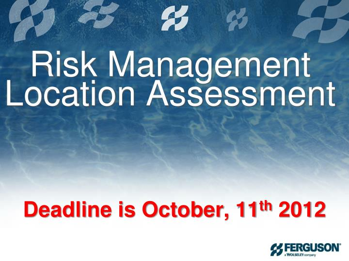 Risk Management Location Assessment