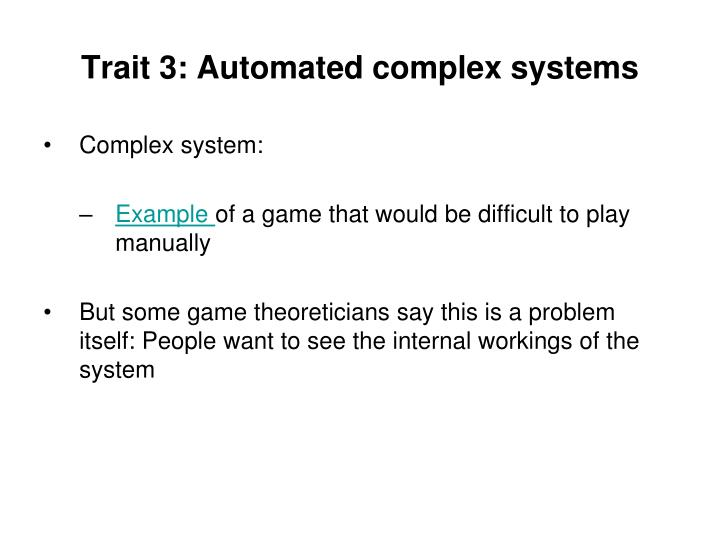 Trait 3: Automated complex systems