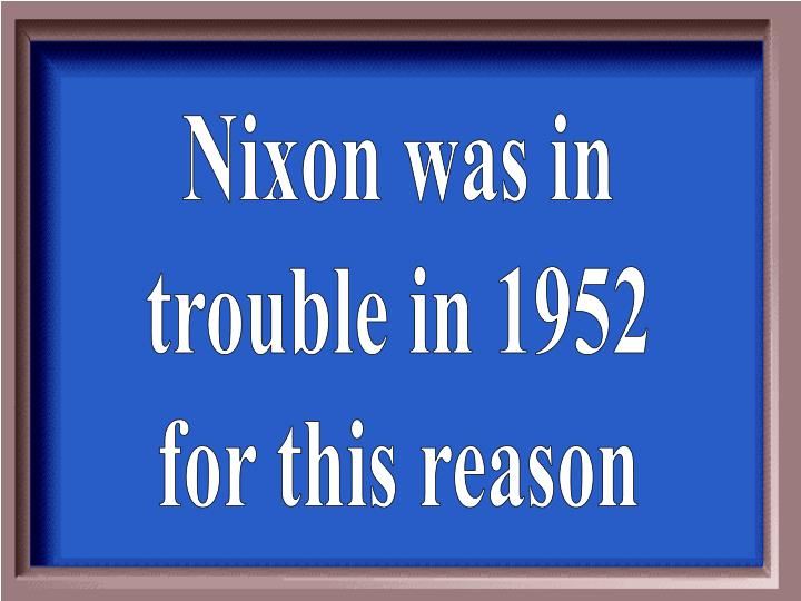 Nixon was in