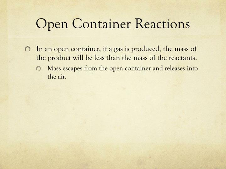 Open Container Reactions