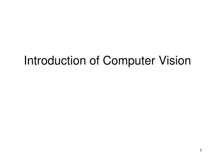 Introduction of computer vision