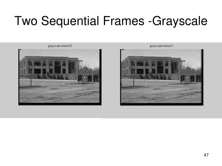 Two Sequential Frames -Grayscale