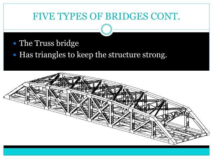 FIVE TYPES OF BRIDGES CONT.