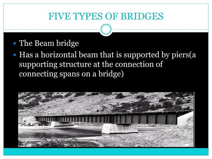FIVE TYPES OF BRIDGES