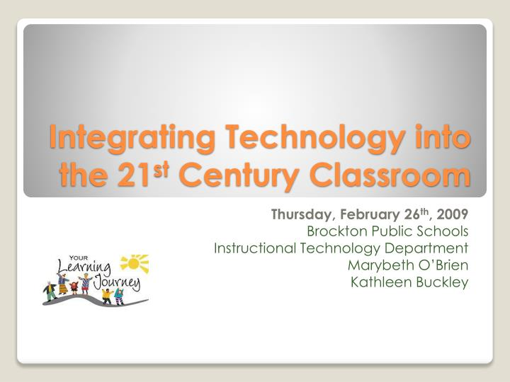 Integrating Technology into the 21