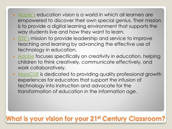 What is your vision for your 21 st century classroom