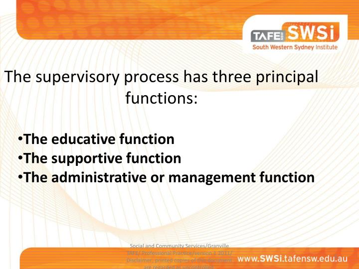 The supervisory process has three principal functions