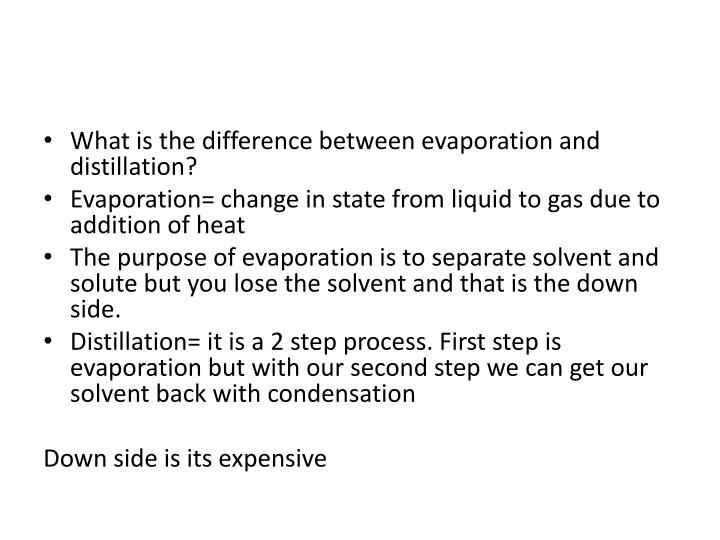 What is the difference between evaporation and distillation?