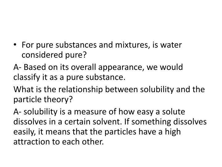 For pure substances and mixtures, is water considered pure?