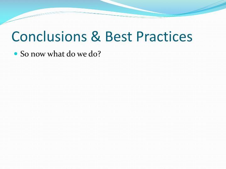 Conclusions & Best Practices