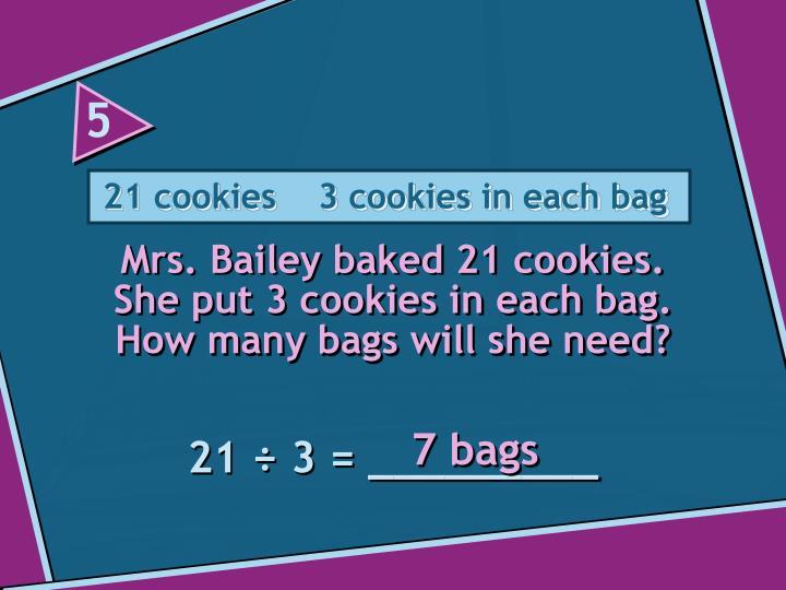21 cookies    3 cookies in each bag