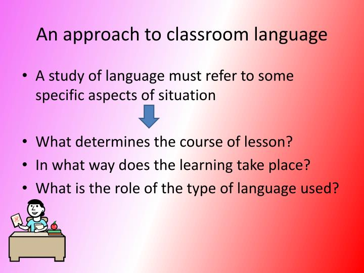 An approach to classroom language