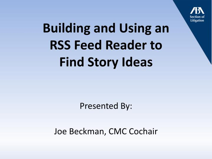 building and using an rss feed reader to find story ideas