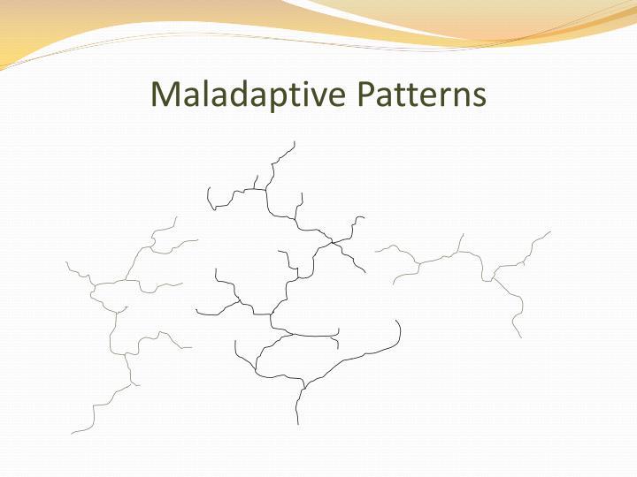 Maladaptive Patterns