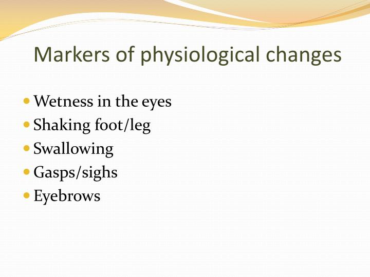 Markers of physiological changes