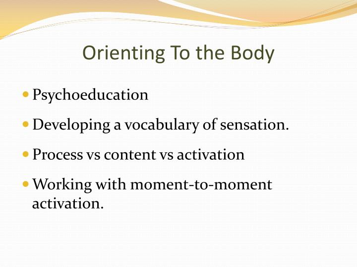 Orienting To the Body