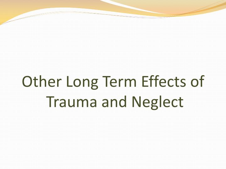 Other Long Term Effects of
