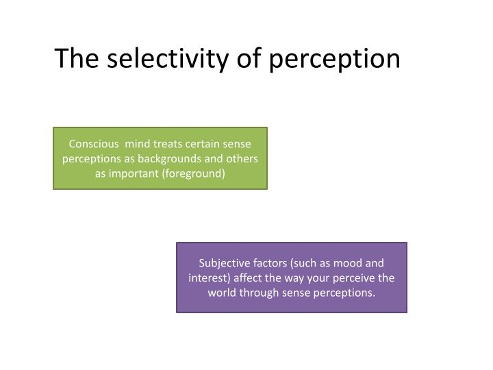 The selectivity of perception