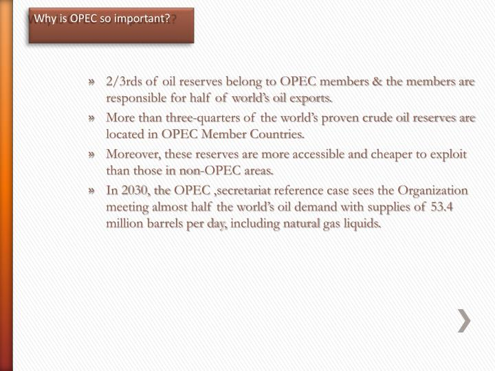 Why is OPEC so important?
