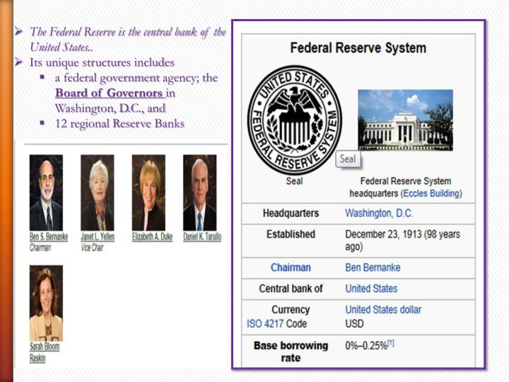 The Federal Reserve is the central bank of the United States