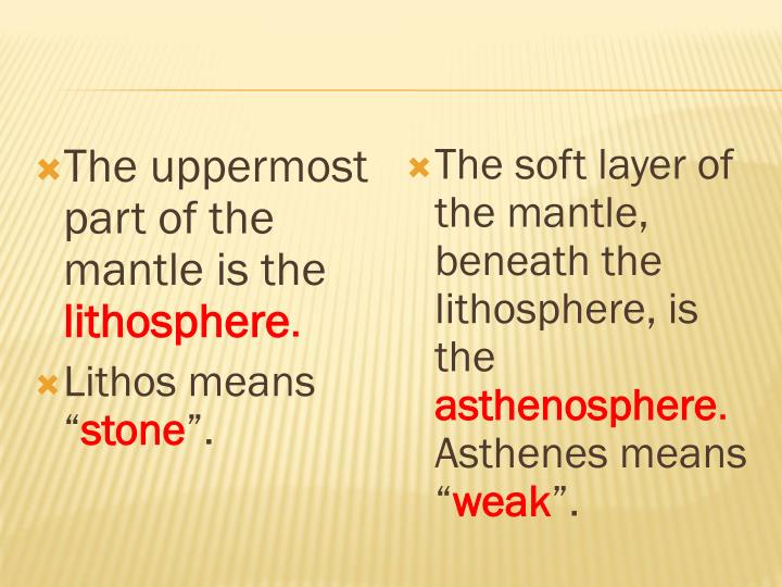 The uppermost part of the mantle is the