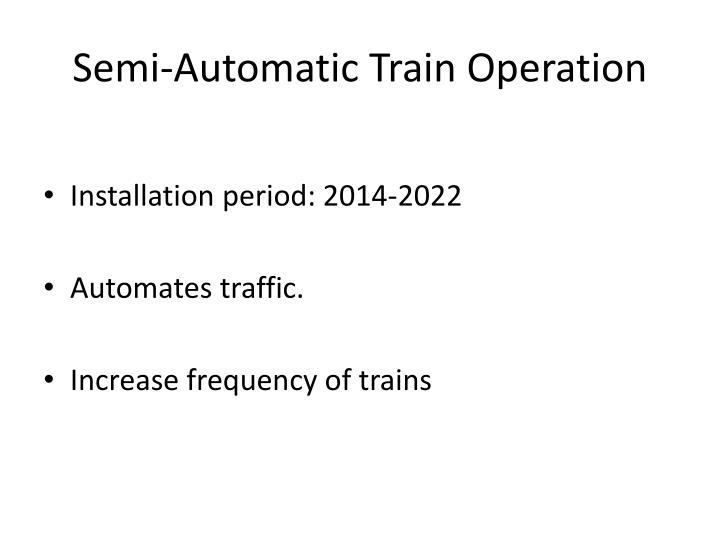 Semi-Automatic Train Operation