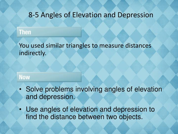 8-5 Angles of Elevation and Depression
