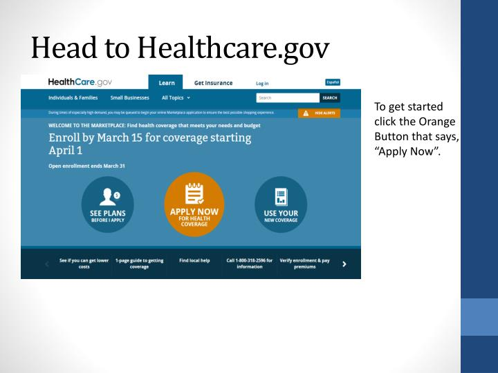 Head to Healthcare.gov