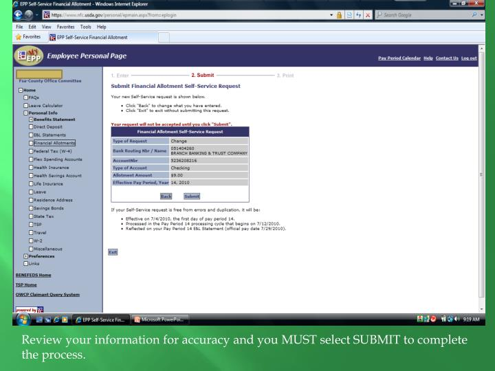 Review your information for accuracy and you MUST select SUBMIT to complete