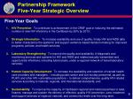 partnership framework five year strategic overview1