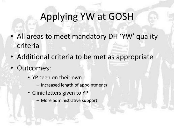 Applying YW at GOSH