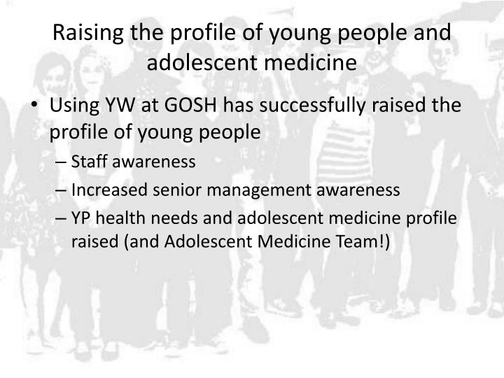 Raising the profile of young people and adolescent medicine